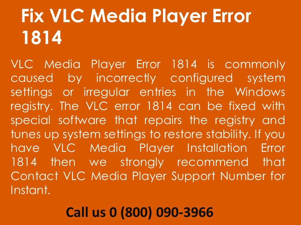 Steps to fix VLC Media Player Error 1814 Dial Toll-free Number - ppt