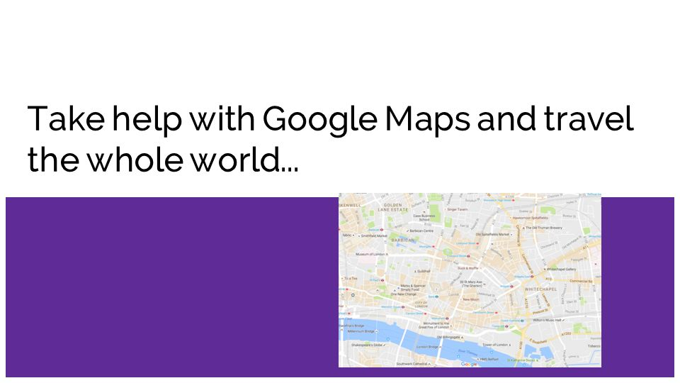 Google maps customer support phone number ppt download 2 take help with google maps and travel the whole world gumiabroncs Choice Image