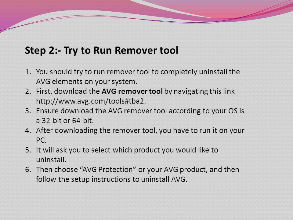 Step 2:- Try to Run Remover tool 1.You should try to run remover tool to completely uninstall the AVG elements on your system.