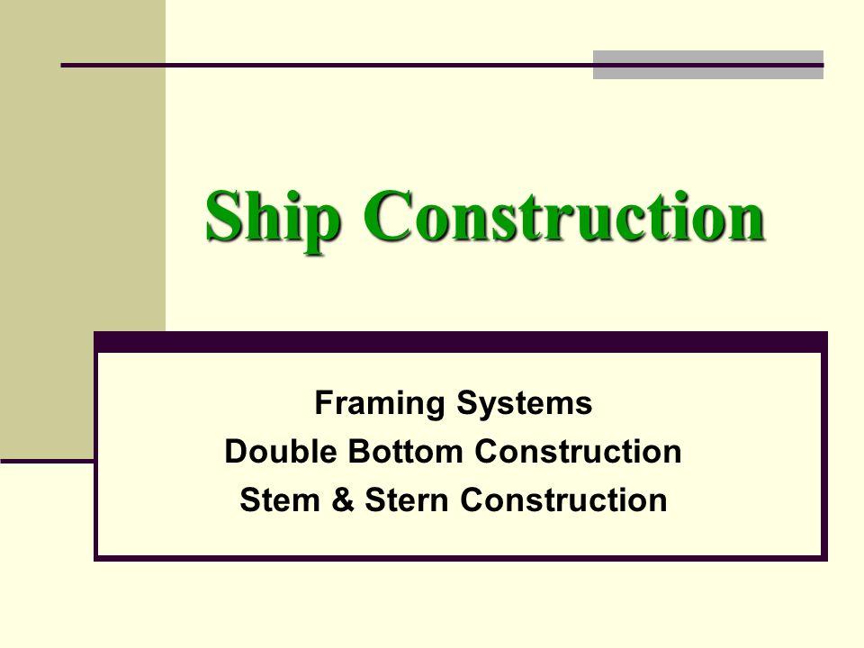 Ship Construction Framing Systems Double Bottom Construction