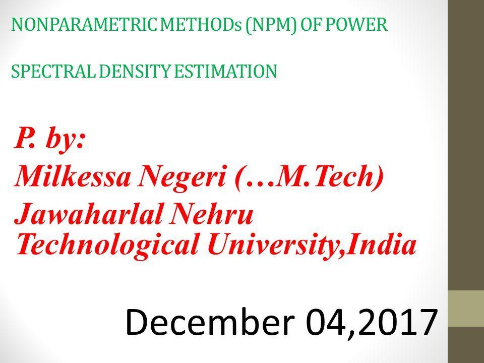 NONPARAMETRIC METHODs (NPM) OF POWER SPECTRAL DENSITY