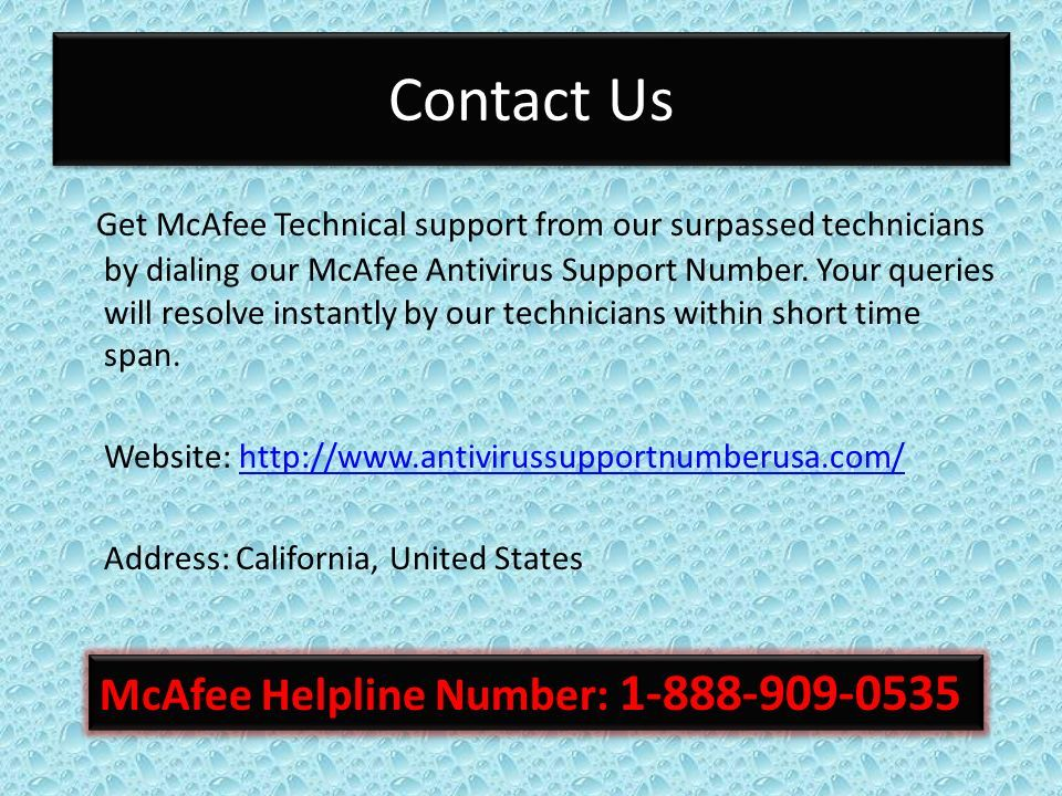 Contact Us Get McAfee Technical support from our surpassed technicians by dialing our McAfee Antivirus Support Number.