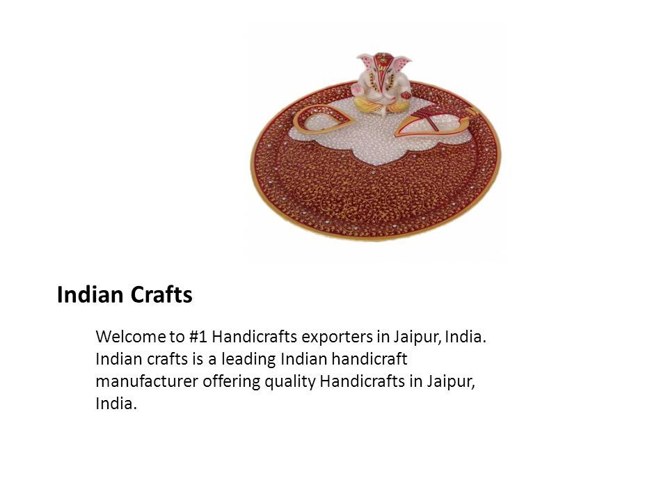 Best Handicrafts In India Ppt Download