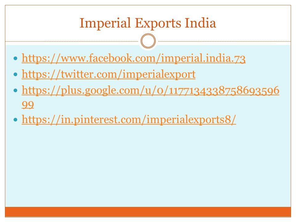 Imperial Exports India https://www.facebook.com/imperial.india.73 https://twitter.com/imperialexport https://plus.google.com/u/0/1177134338758693596 99 https://plus.google.com/u/0/1177134338758693596 99 https://in.pinterest.com/imperialexports8/