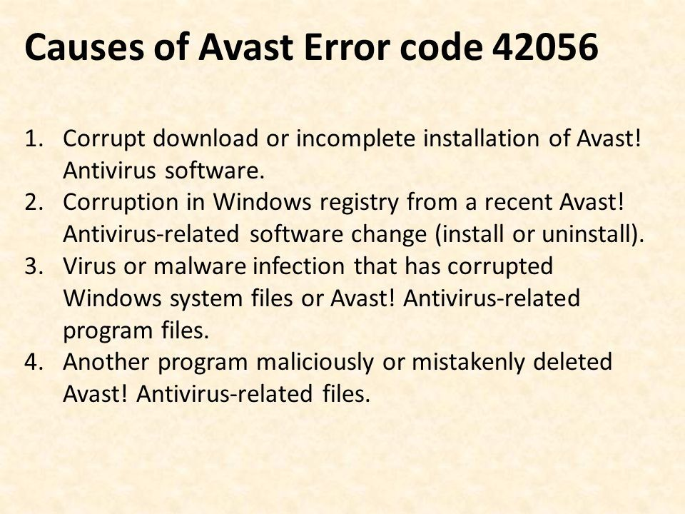 Causes of Avast Error code Corrupt download or incomplete installation of Avast.