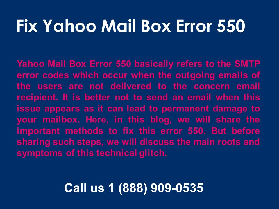 Fix Yahoo Mail Box Error 550 Call for Help - ppt download