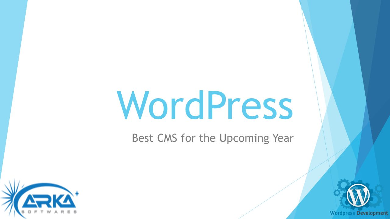 WordPress Best CMS for the Upcoming Year  WordPress is among the
