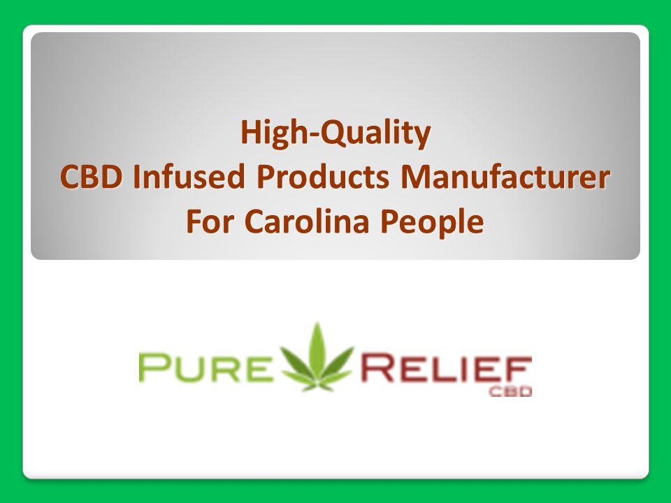 High-Quality CBD Infused Products Manufacturer For Carolina People