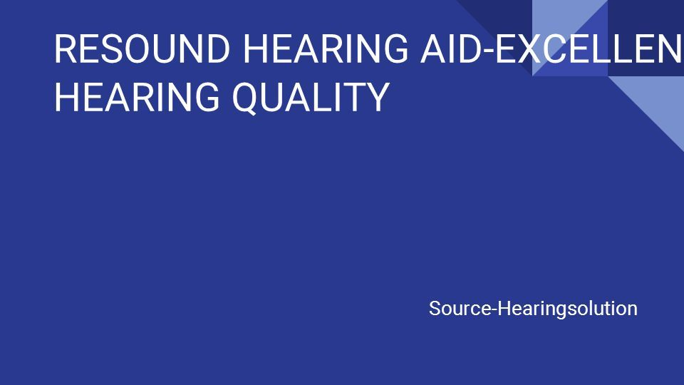 RESOUND HEARING AID-EXCELLENT HEARING QUALITY Source-Hearingsolution