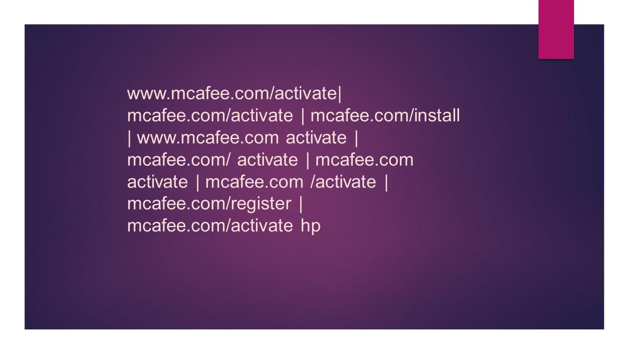 mcafee com/activate | mcafee com/install | activate | mcafee