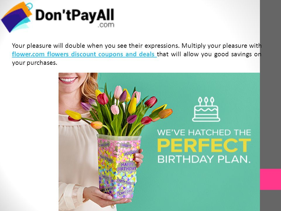 Use The Flower Com Flowers Discount Coupons And Deals To