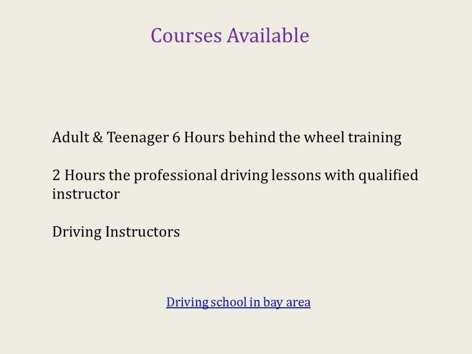 4 Courses Available Adult Teenager 6 Hours Behind The Wheel Training 2 Professional Driving Lessons With Qualified Instructor