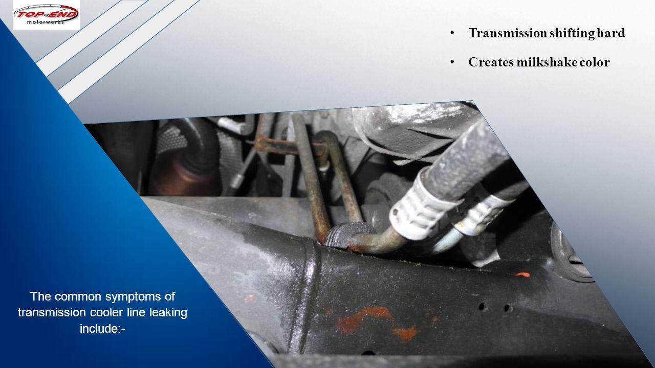 Transmission Cooler Line Leak Symptoms | Sante Blog