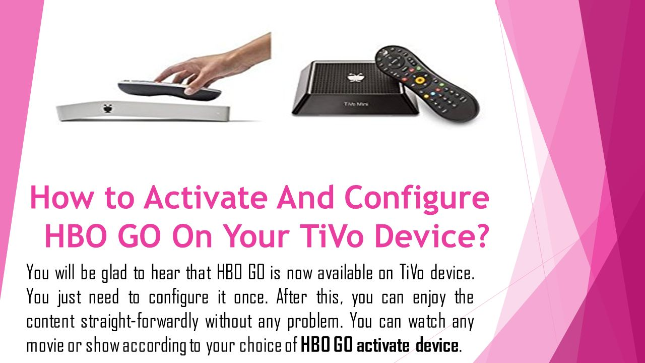 Activate And Configure HBO GO On Your TiVo Device  Here's best guide