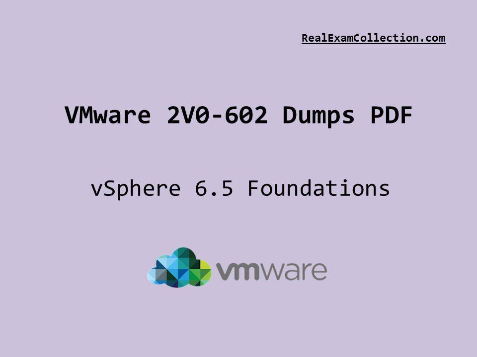 VMware 2V0-602 Dumps PDF vSphere 6 5 Foundations