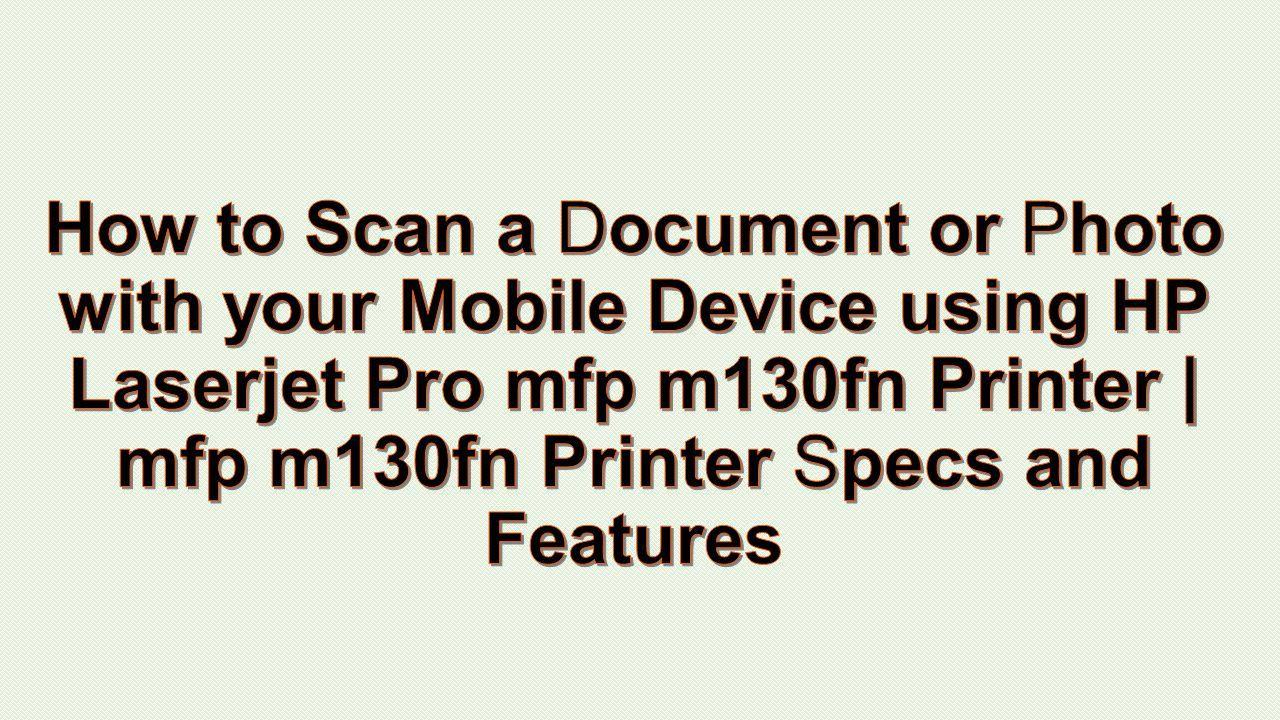 HP Laserjet Pro mfp m130fn printer has functions like Print