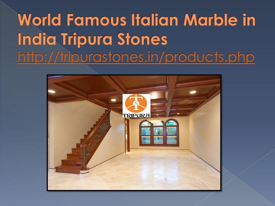 World Famous Italian Marble in India Tripura Stones - ppt