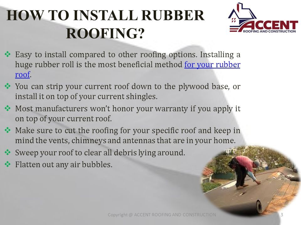 WHAT IS RUBBER ROOFING? ACCENT ROOFING AND CONSTRUCTION1 By