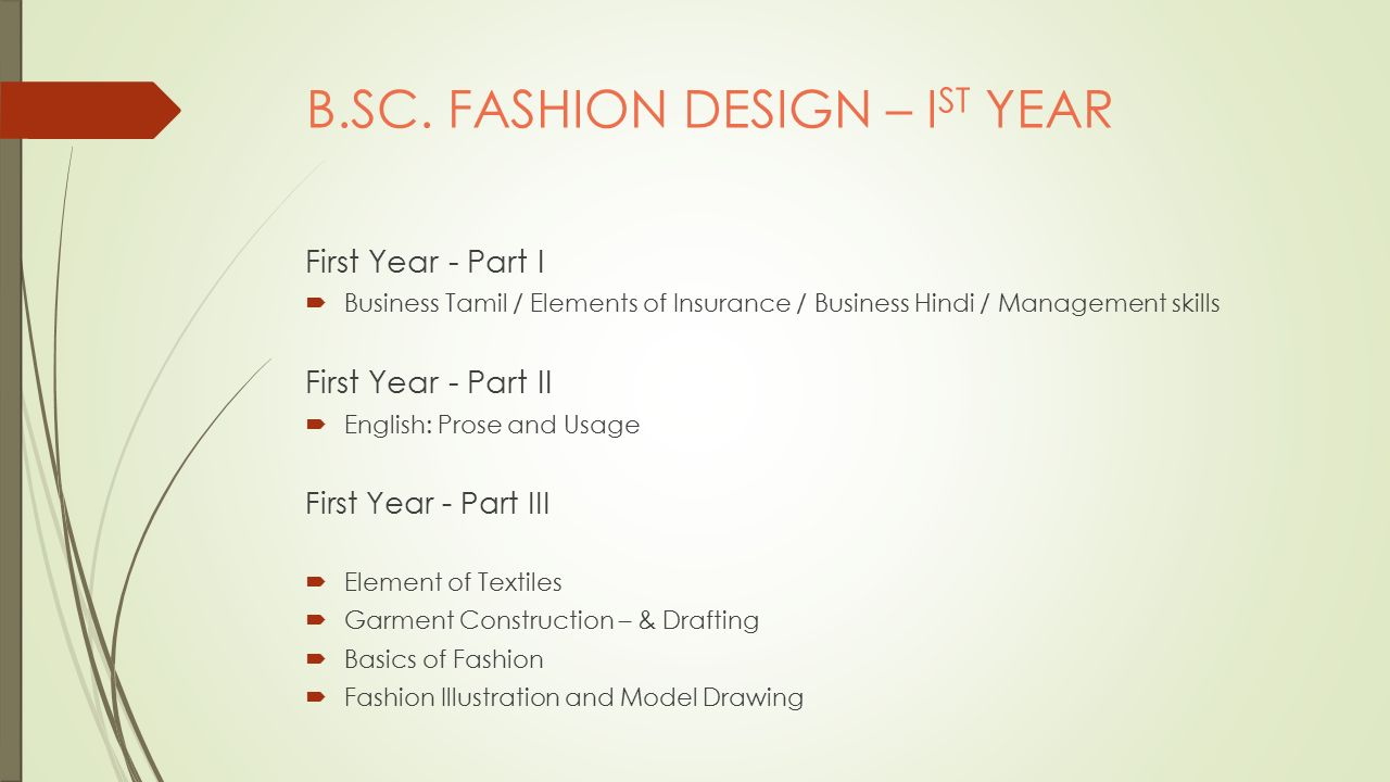 B Sc In Fashion Designing About The Course Medium Language Of Course English Duration Of Course Three 03 Years Eligibility A Pass In Pre University Ppt Download