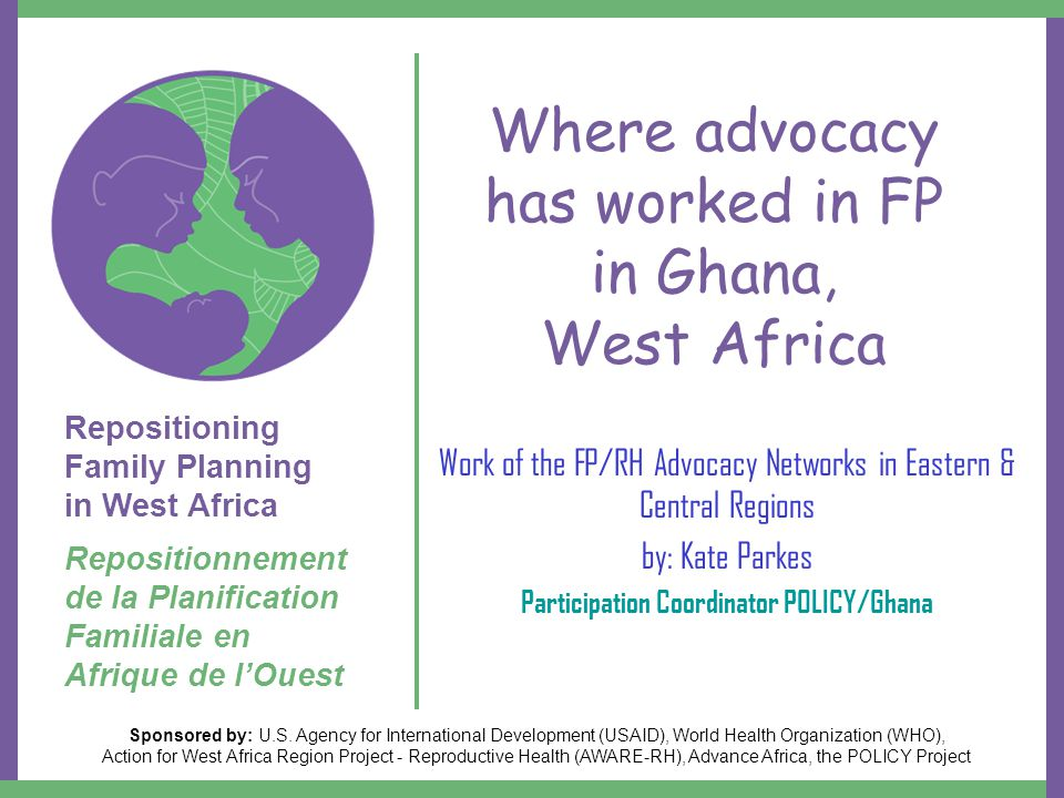 Repositioning Family Planning in West Africa Repositionnement de la Planification Familiale en Afrique de l'Ouest Sponsored by: U.S.