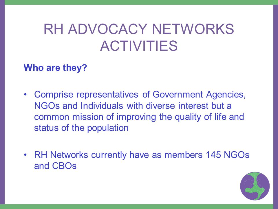 RH ADVOCACY NETWORKS ACTIVITIES Who are they.