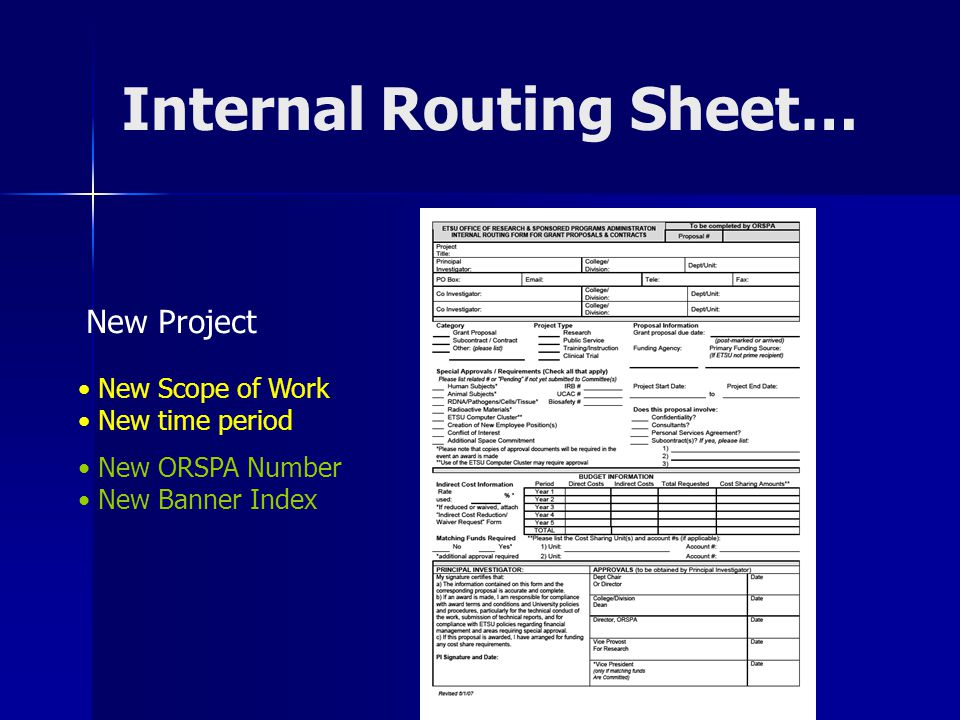 Internal Routing Sheet… New Project New Scope of Work New time period New ORSPA Number New Banner Index