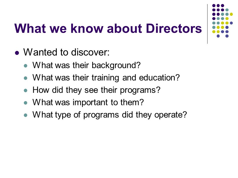 What we know about Directors Wanted to discover: What was their background.