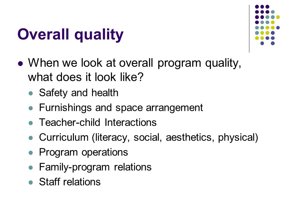Overall quality When we look at overall program quality, what does it look like.