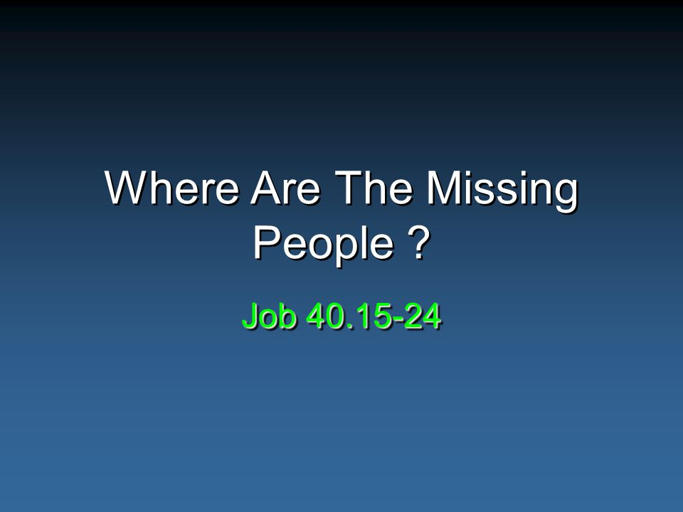 Where Are The Missing People Job 40.15-24