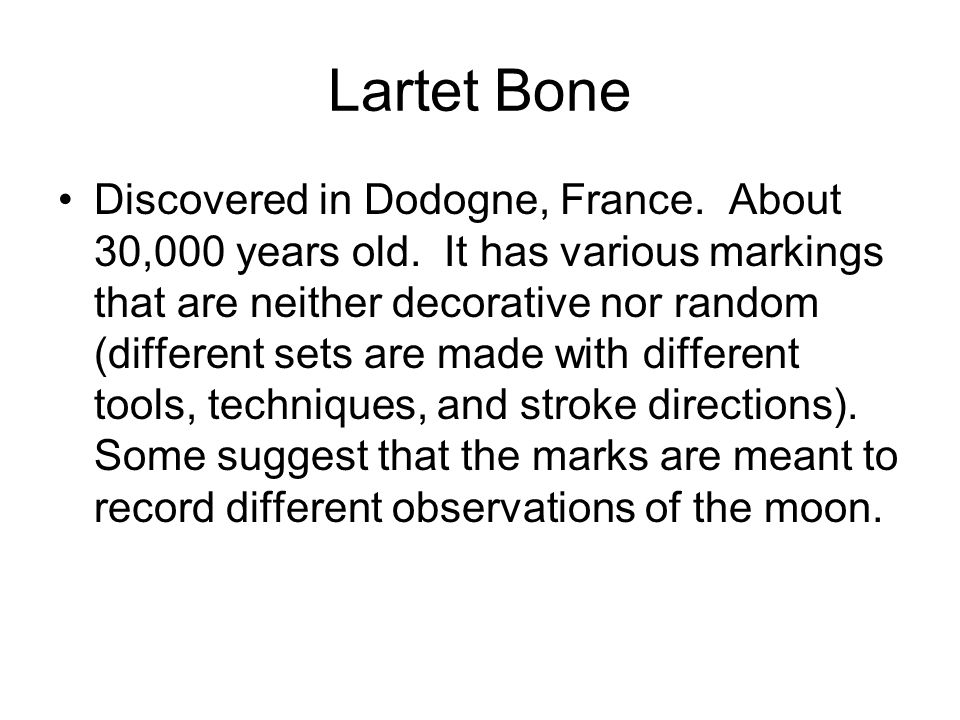 Lartet Bone Discovered in Dodogne, France. About 30,000 years old.
