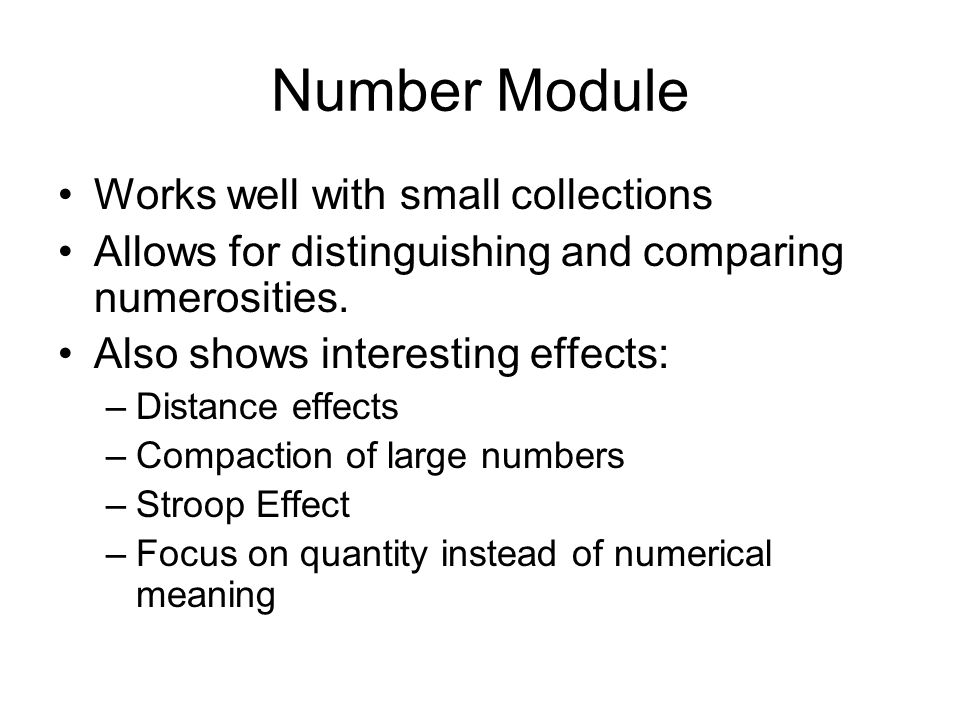 Number Module Works well with small collections Allows for distinguishing and comparing numerosities.