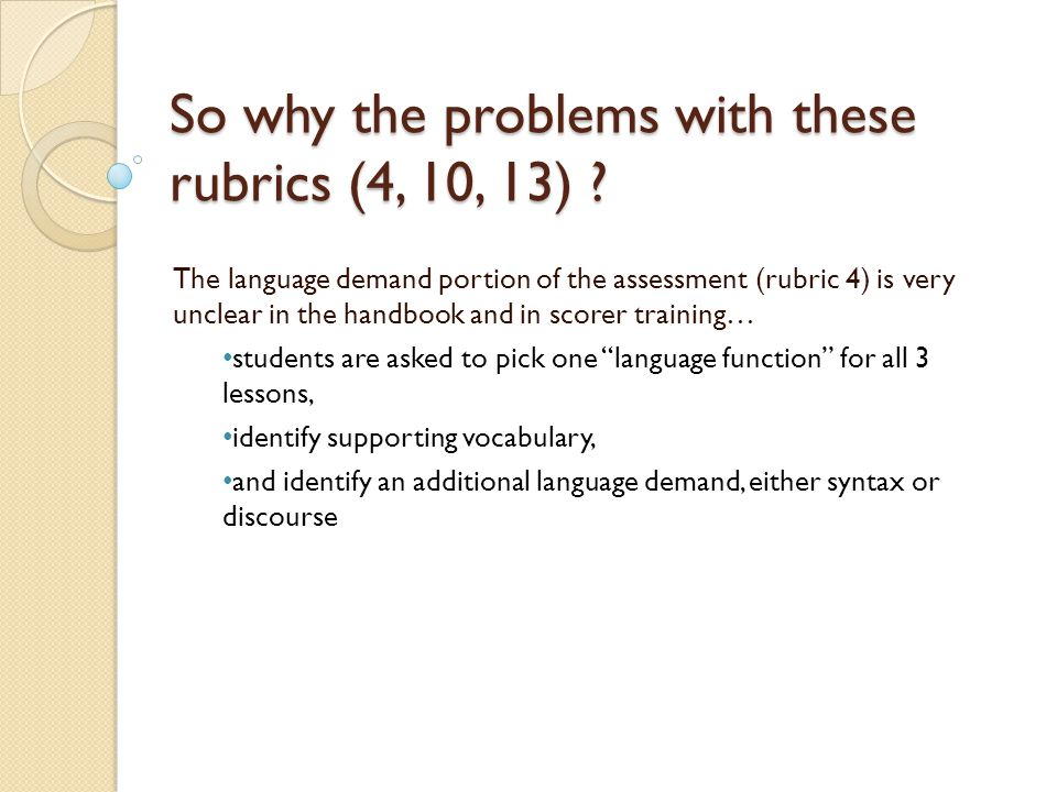 So why the problems with these rubrics (4, 10, 13) .