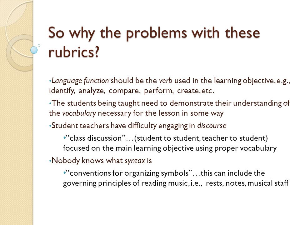 So why the problems with these rubrics.
