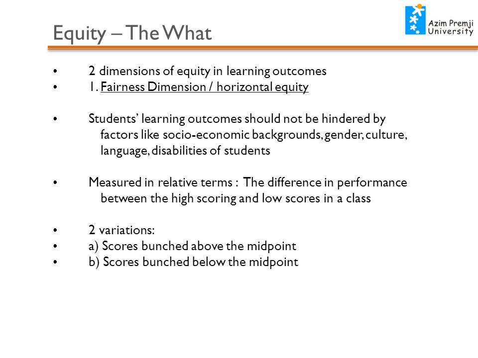 Equity – The What 2 dimensions of equity in learning outcomes 1.