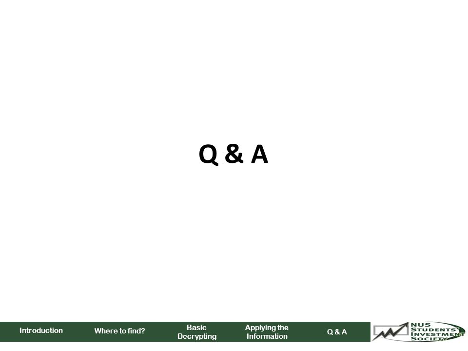Q & A Where to find Basic Decrypting Applying the Information Q & A Introduction