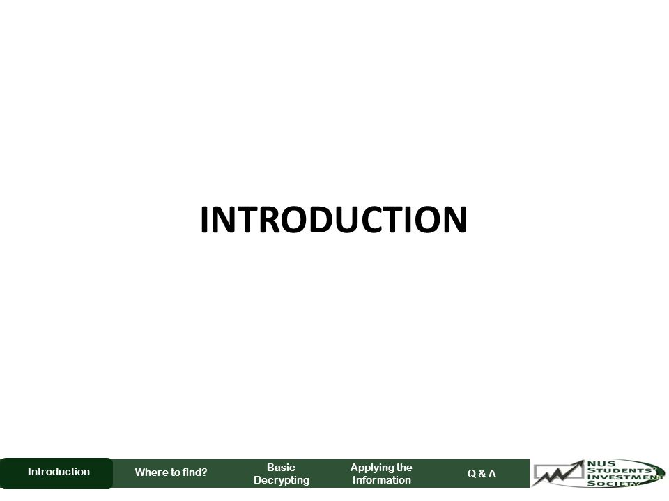 INTRODUCTION Where to find Basic Decrypting Applying the Information Q & A Introduction