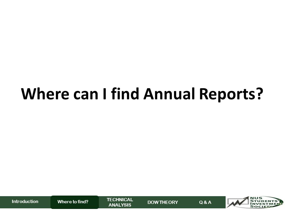 Where can I find Annual Reports Where to find TECHNICAL ANALYSIS DOW THEORY Q & A Introduction