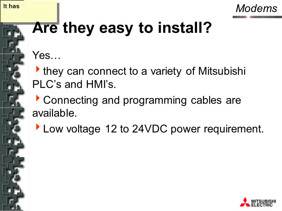 Modems It has Are they easy to install.