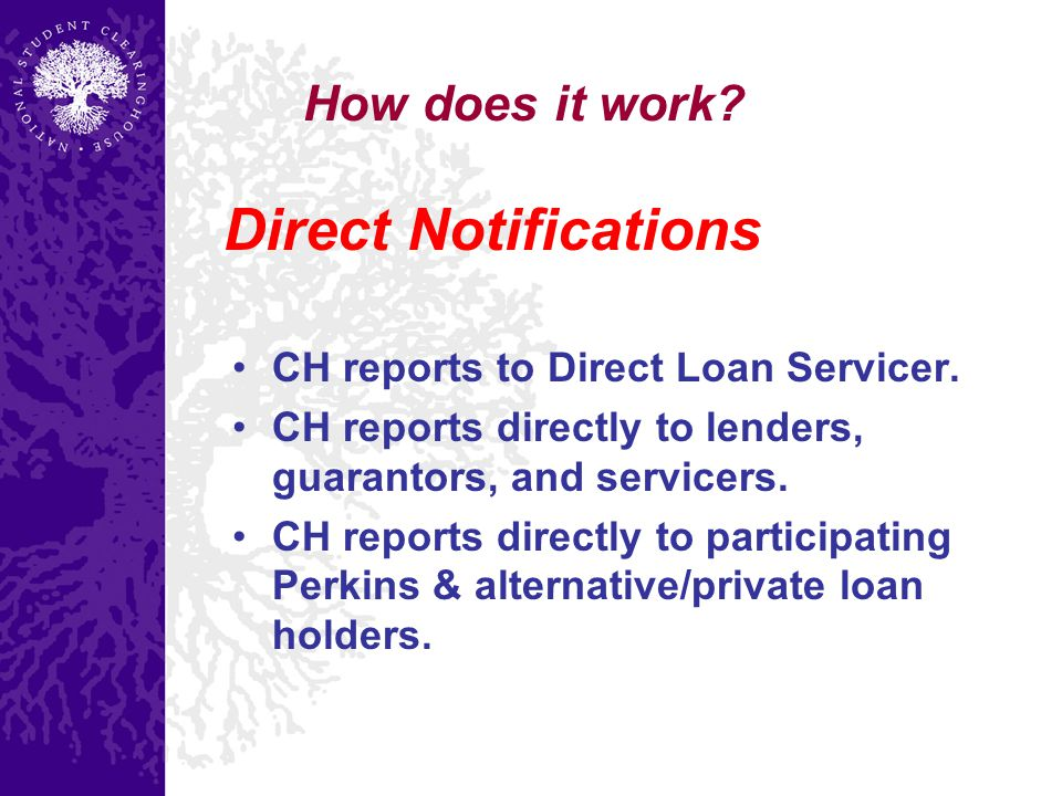How does it work. CH reports to Direct Loan Servicer.