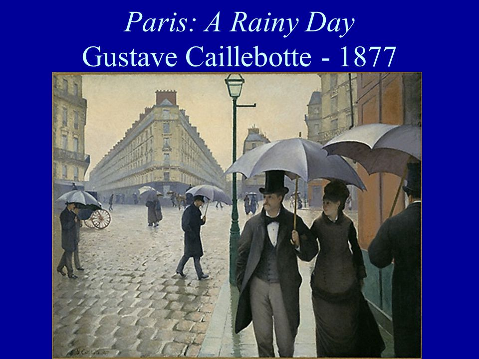 Paris: A Rainy Day Gustave Caillebotte - 1877
