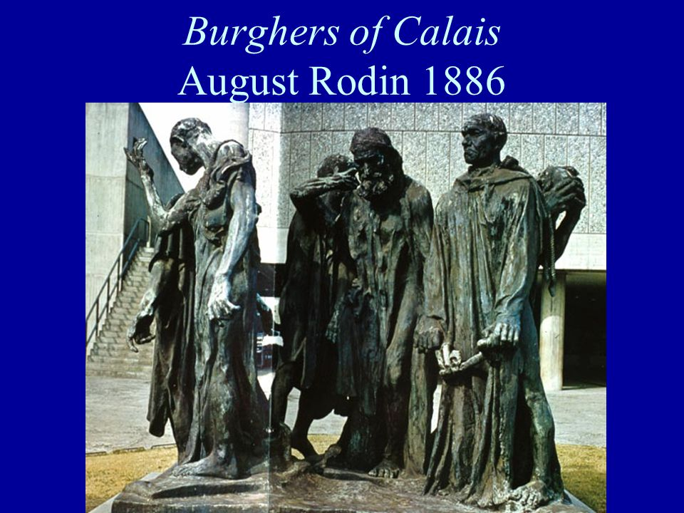 Burghers of Calais August Rodin 1886