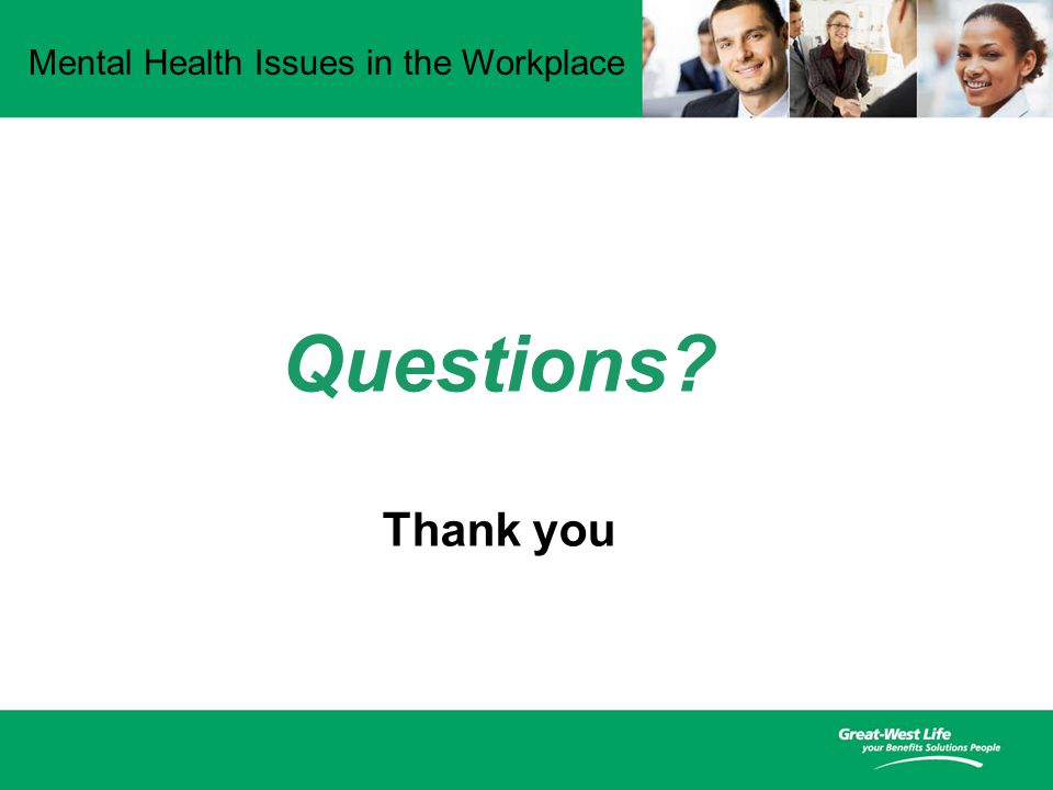 Mental Health Issues in the Workplace Questions Thank you