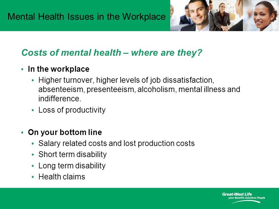 Mental Health Issues in the Workplace Costs of mental health – where are they.