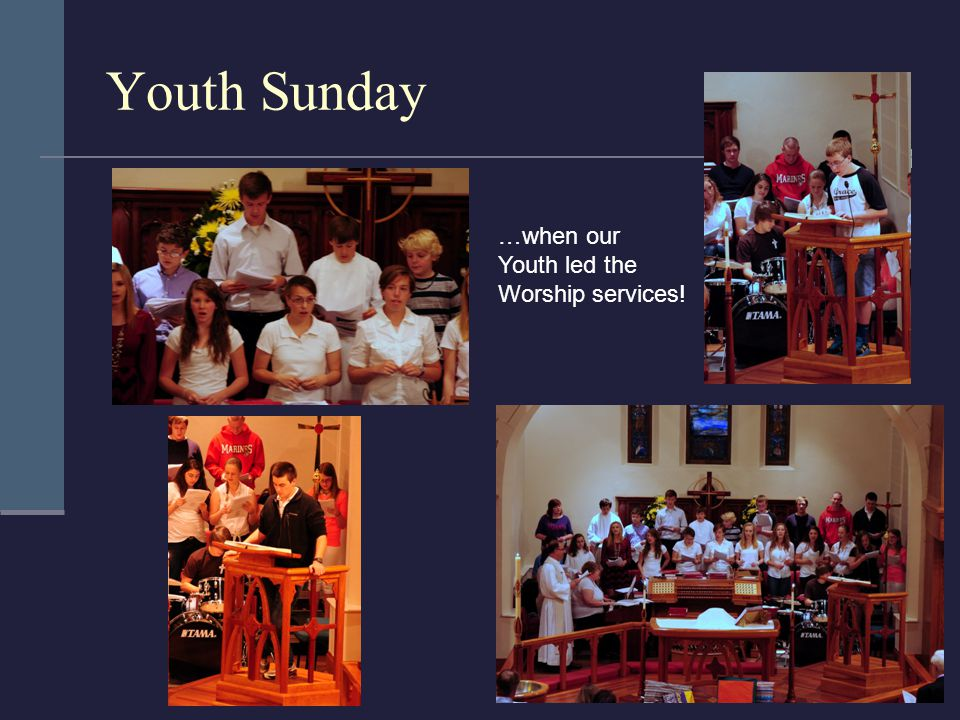 Youth Sunday …when our Youth led the Worship services!