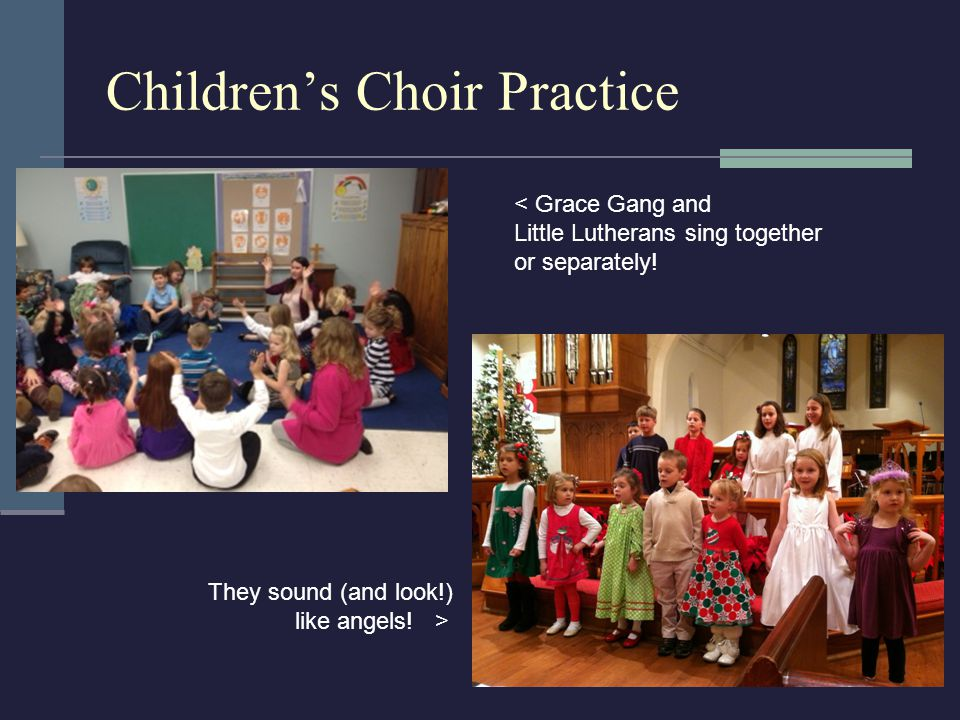 Children's Choir Practice < Grace Gang and Little Lutherans sing together or separately.