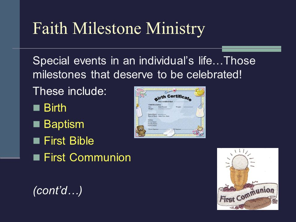Faith Milestone Ministry Special events in an individual's life…Those milestones that deserve to be celebrated.