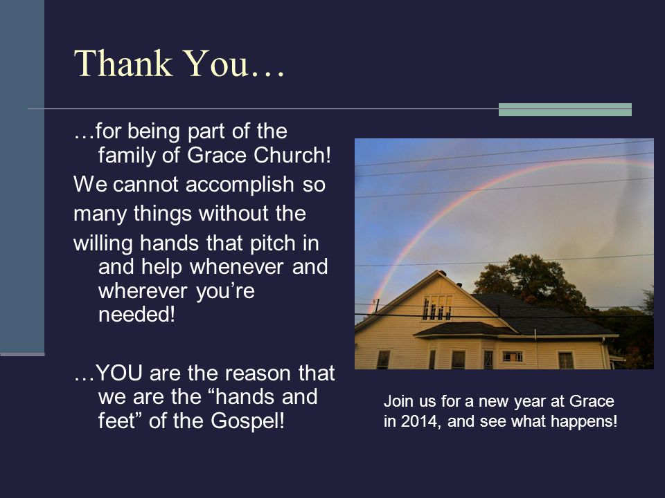 Thank You… …for being part of the family of Grace Church.