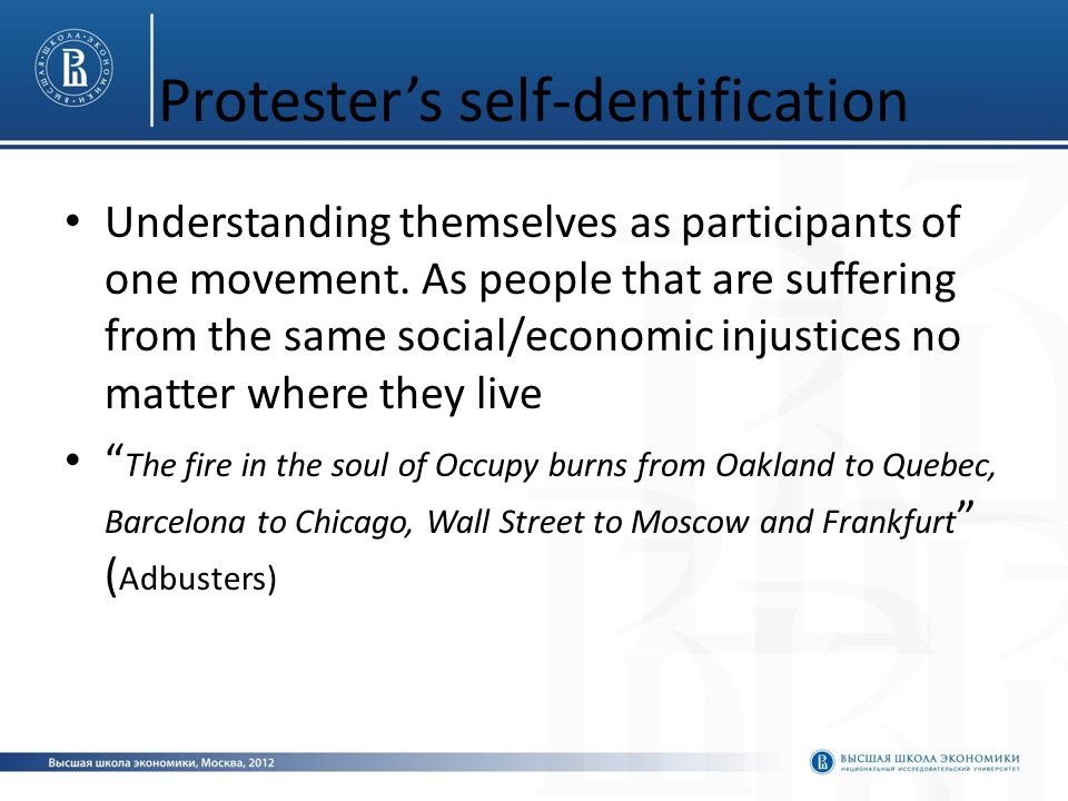 Protester's self-dentification Understanding themselves as participants of one movement.