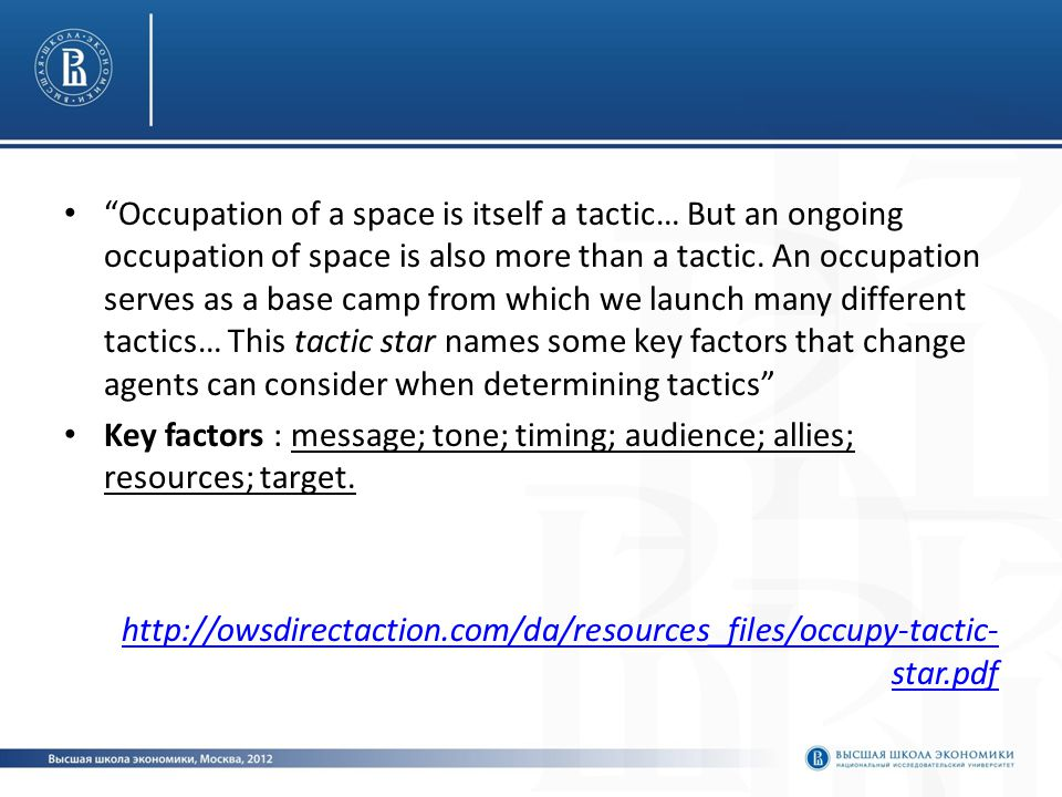 Occupation of a space is itself a tactic… But an ongoing occupation of space is also more than a tactic.