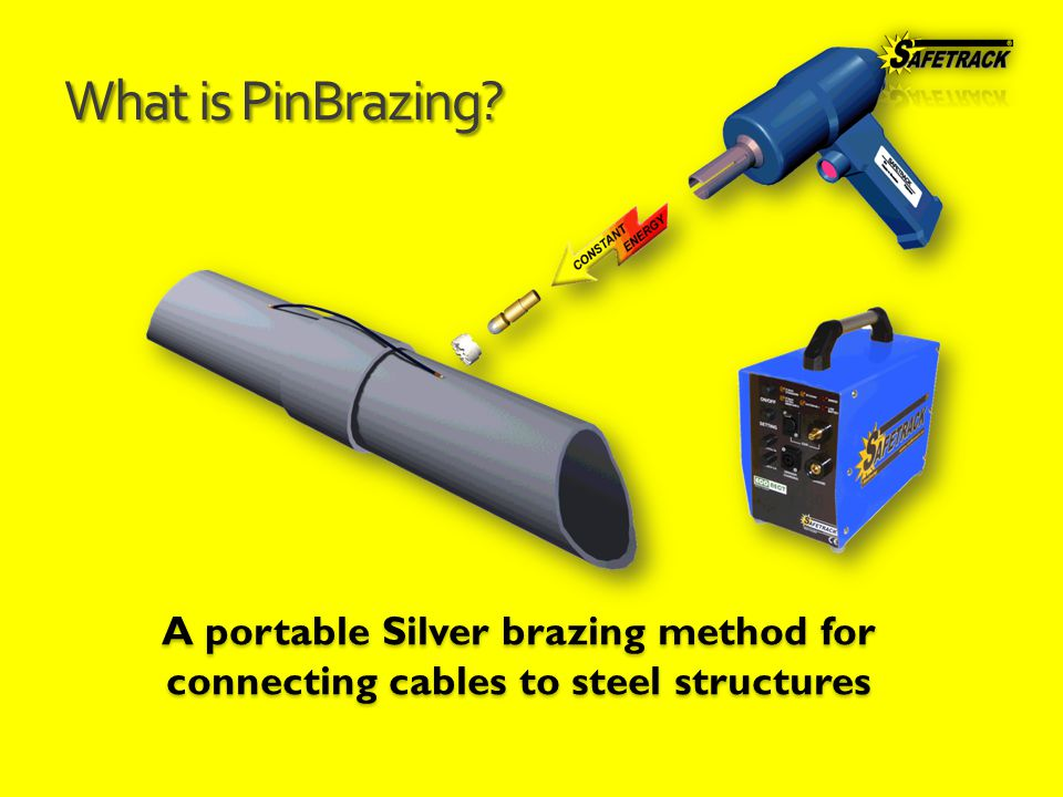 What is PinBrazing A portable Silver brazing method for connecting cables to steel structures